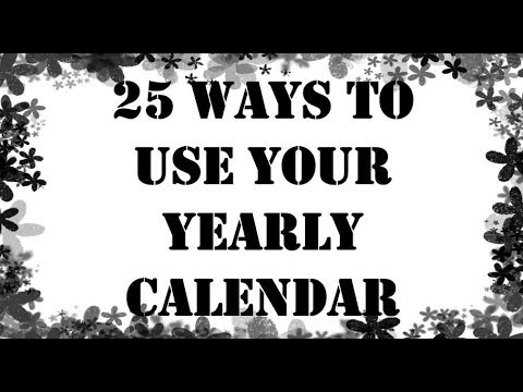 25 ways to use your yearly calendar