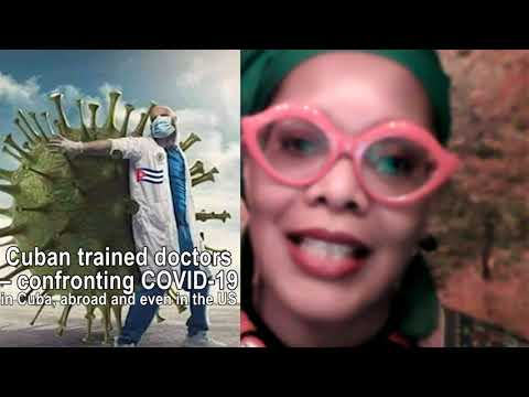 Cuban Trained Doctors – Confronting COVID-19