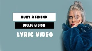 bury a friend - Billie Eilish (Lyrics) Video