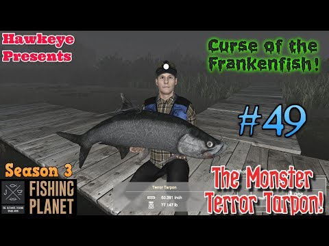 Fishing Planet | #49 - S3 | Curse Of The Frankenfish 2019: The Monster Terror Tarpon!