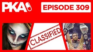 PKA 309 Classified Information, UFC 205 McGregor, Co Workers we hated, Scary movies