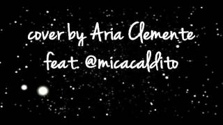 Gotta be you (1D cover) - Aria Clemente feat. Mica Caldito + Download Link + Lyrics on Description