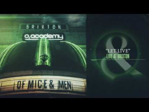 Of Mice & Men - Let Live (Live at Brixton)