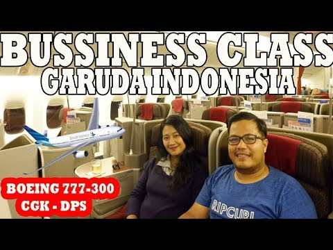 YFVLOGG #13 : BUSINESS CLASS GARUDA INDONESIA BOEING 777-300ER EXPERIENCE !!  (JAKARTA TO DENPASAR)