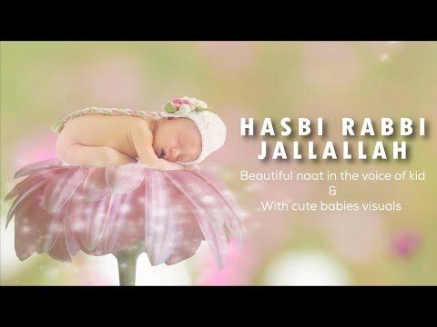 Hasbi Rabbi Jallallah | Beautiful Naat | Nasheed | Cute Babies Visuals