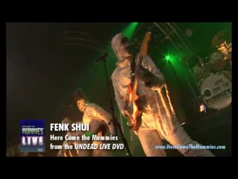 Fenk Shui | Here Come The Mummies