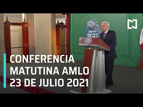 AMLO Conferencia Hoy / 23 de Julio 2021