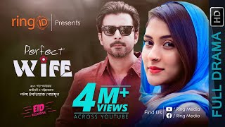 Perfect Wife | Afran Nisho | Mehazabien Chowdhury | Noyeem Imtiaz Neamul | Bangla New Natok 2019