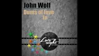 John Wolf  - Drums of Love EP  [ COMING SOON ! ]