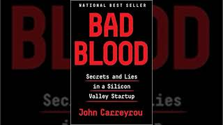 Honest Book Review Of Bad Blood Secrets And Lies In A Silicon Valley St By John Carreyrou