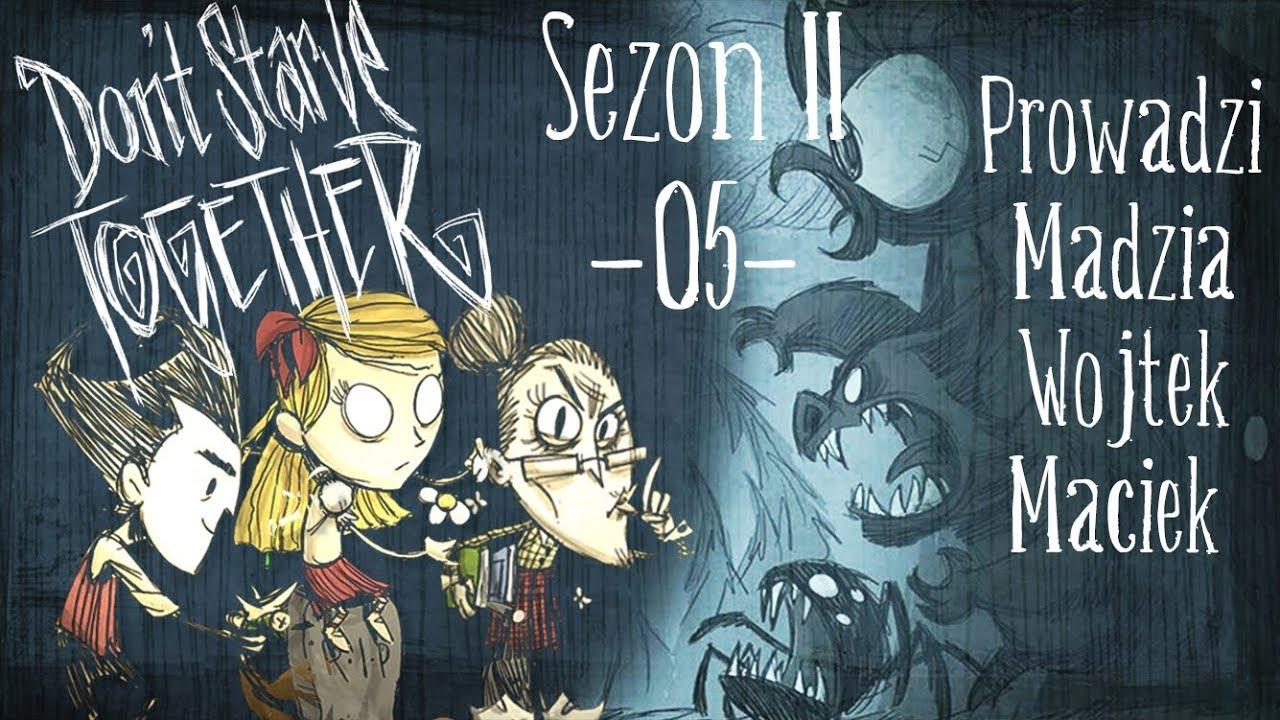Don't Starve Together Sezon II #05 – Marian!  /w Maciek, Wojtek