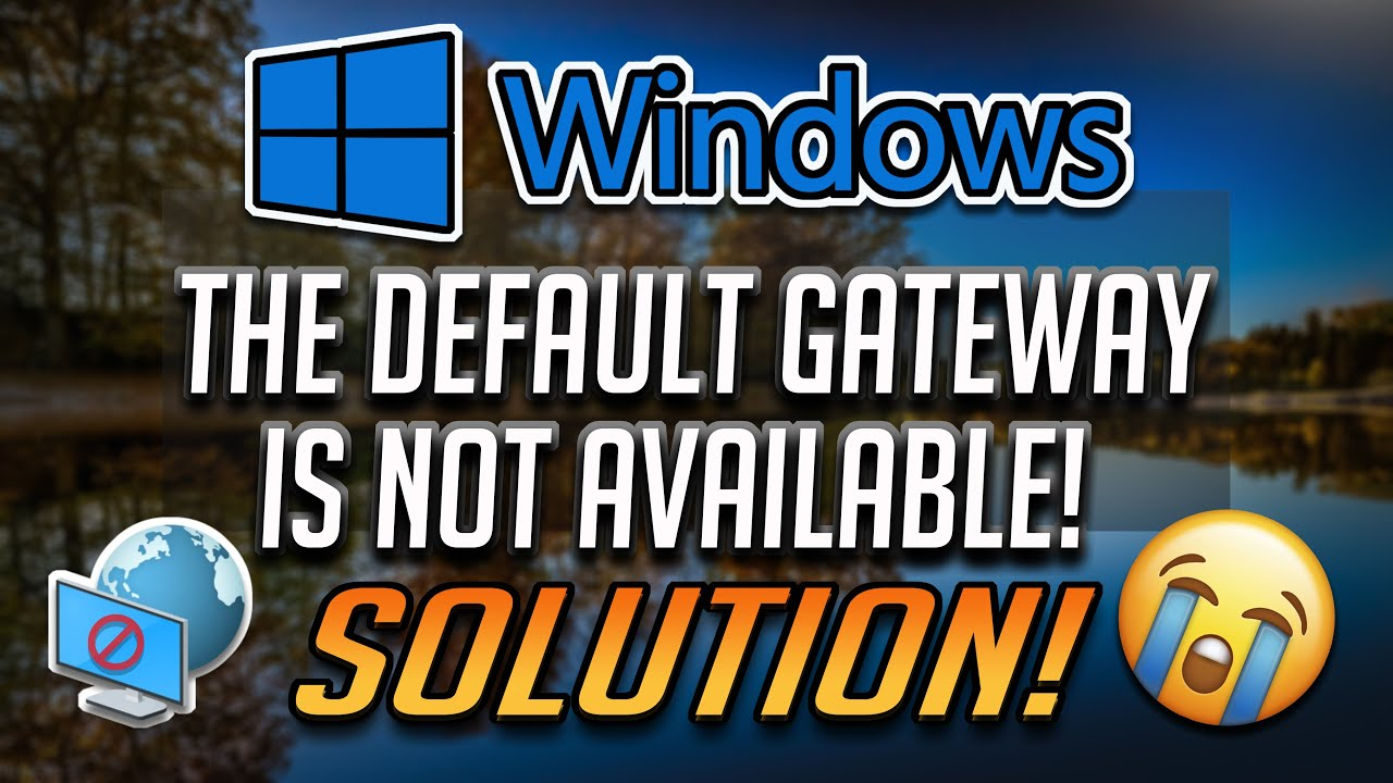 How to Fix Default Gateway is Not Available in Windows 10/8/7 – [2021]