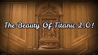The Beauty Of Titanic 2.0! | Roblox Titanic 2.0