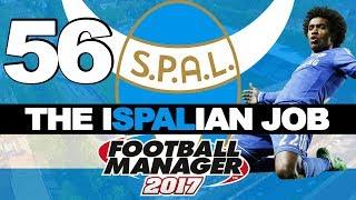 THE ISPALIAN JOB | PART 56 | CHELSEA | FOOTBALL MANAGER 2017