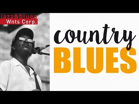 Country Blues - Acoustic Delta Folk Blues