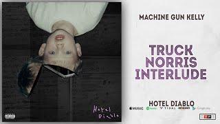 Machine Gun Kelly - Truck Norris Interlude (Hotel Diablo)