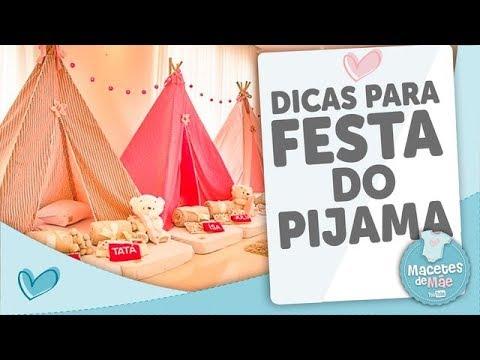 520c87a368d947 FESTA DO PIJAMA - 10 DICAS PARA VOCÊ ARRASAR - MACETES DE MÃE