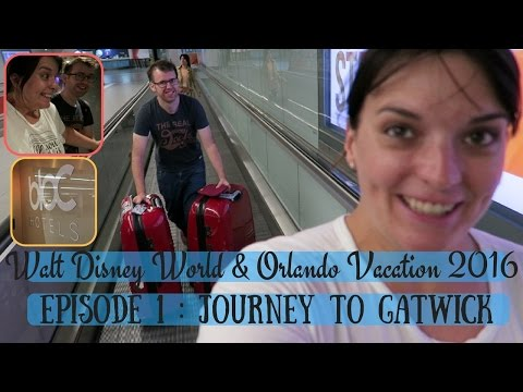 BRAND NEW WALT DISNEY WORLD & ORLANDO VACATION 2016 | JOURNEY TO GATWICK AIRPORT