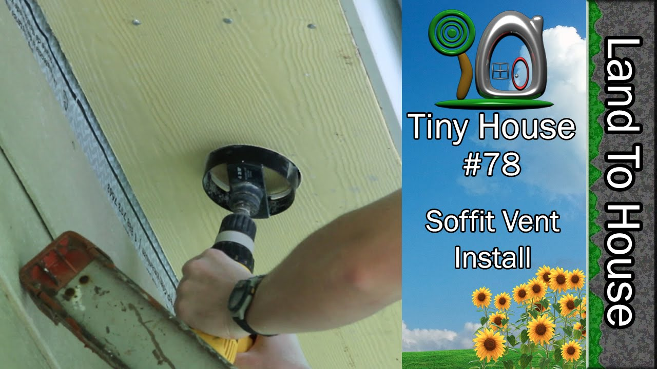 Tiny House 78 Soffit Vents Install Youtube