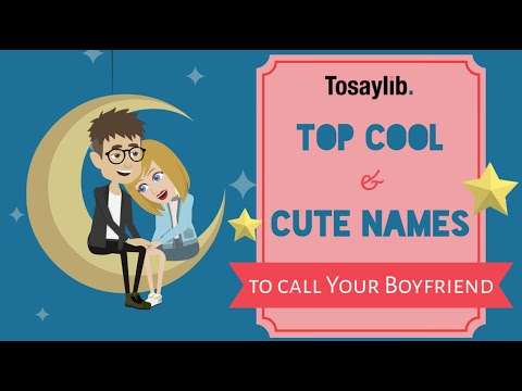 Top Cool and Cute Names to Call Your Boyfriend