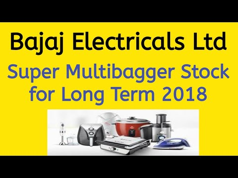 Bajaj Electricals Ltd Super Multibagger Stock for Long Term Investment 2018-2019