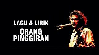 Download Lagu IWAN FALS - ORANG PINGGIRAN [LIRIK] mp3