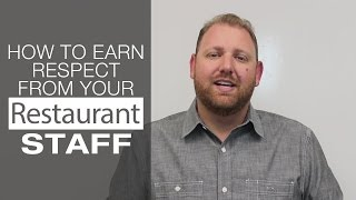 How to Earn Respect from your Restaurant Staff