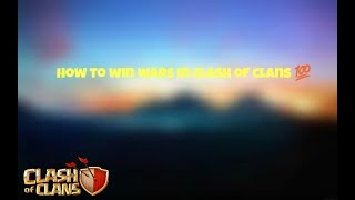 HOW TO WIN WARS, TIPS AND TRICKS (Clash of clans)