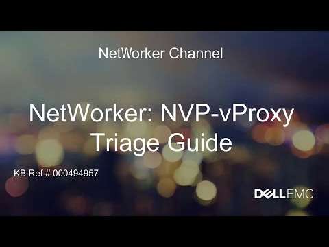 NetWorker VMware Protection (NVP)-vProxy Triage Guide