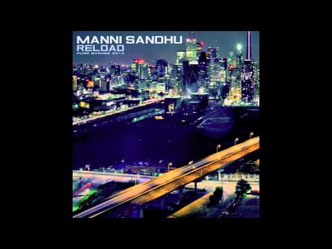 Manni Sandhu - Nachdi (Feat. Dippa Dosanjh) (RELOAD MIXTAPE)
