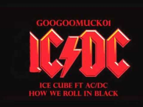 googoomuck  ICE CUBE VS ACDC ICDC we be clubbin in black