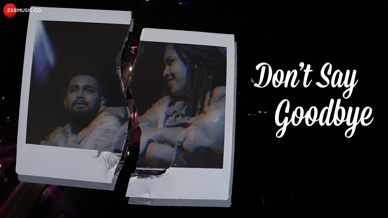 Don't Say Goodbye - Official Music Video | Sinykle | Shaan Singha