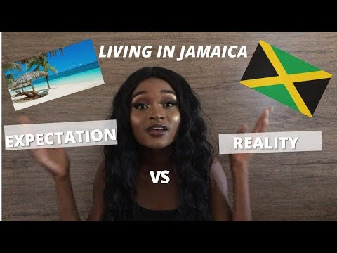 Living in Jamaica Expectations.Vs.Reality