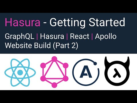 Hasura - Getting Started (Hasura, GraphQL, React, Apollo Tutorial Part 2)