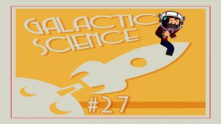 """STOP LOOKING AT ME PAUL!"" GALACTIC SCIENCE #27"