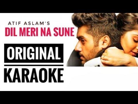 Dil Meri Na Sune Original Karaoke - Genius | Utkarsh, Ishita | Atif Aslam | Himesh Reshammiya