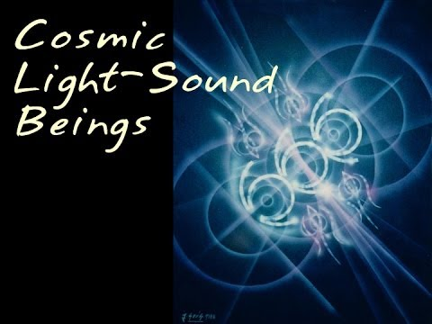 Cosmic Light-Sound Beings, by shaman and artist Joska Soos
