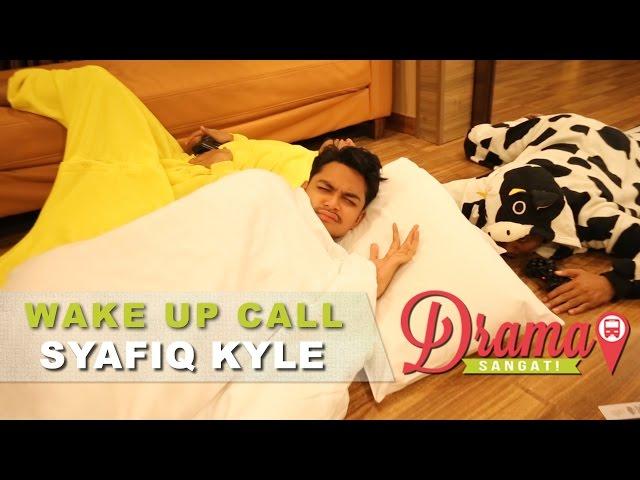 #WakeUpCallDramaSangat   Syafiq Kyle