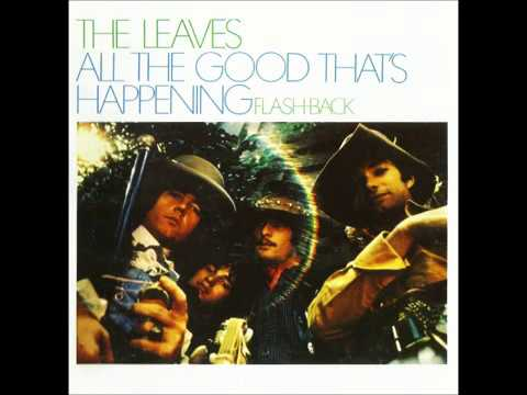The Leaves - All the good that's happening (1967) (US, Freakbeat, Garage, Psychedelic Rock)