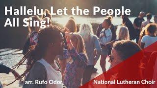 Hallelu, Let the People All Sing | National Lutheran Choir