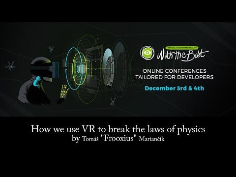 How we use VR to break the laws of physics - With The Best presentation