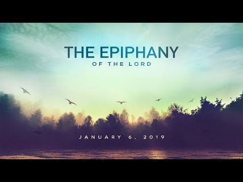 Weekly Catholic Gospel Reflection For January 6, 2019 | The Epiphany of the Lord