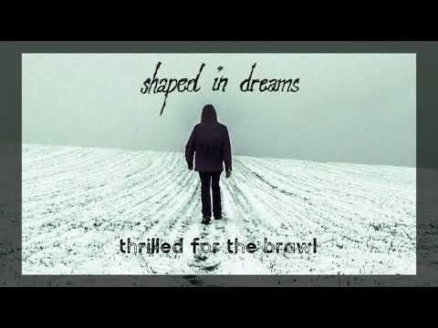 Shaped In Dreams - Thrilled For The Brawl
