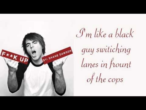 """F**K UP"" MUSIC VIDEO by SHANE DAWSON-  LYRICS! thumbnail"