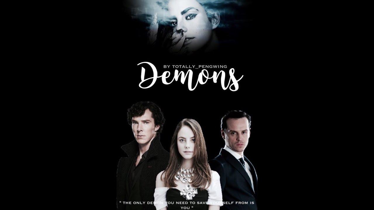 DEMONS || Sherlock Holmes Wattpad Fanfiction