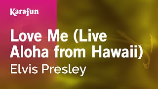 Karaoke Love Me (Live Aloha from Hawaii) - Elvis Presley *