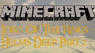 minecraft lord of the rings helms deep part 2 for rohan