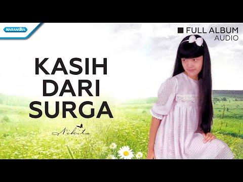 Kasih Dari Surga - Nikita (Audio Full Album)