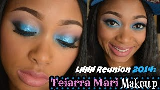 LHHH Reunion 2014: Teiarra Mari Makeup Tutorial