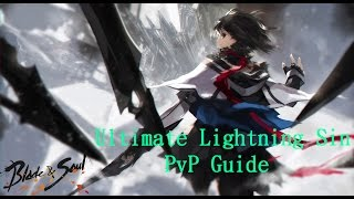 [Blade & Soul] Ultimate Lightning Sin PvP Guide - Part 1 BM